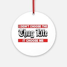 I Didn't Choose The Thug Life It Choose Me Ornamen