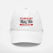 I Didn't Choose The Thug Life It Choose Me Baseball Baseball Cap