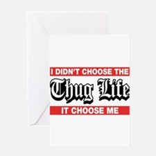 I Didn't Choose The Thug Life It Choose Me Greetin
