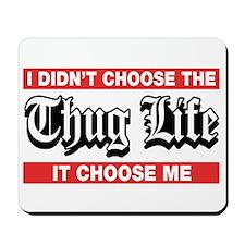 I Didn't Choose The Thug Life It Choose Me Mousepa