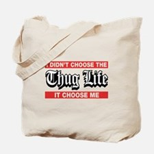 I Didn't Choose The Thug Life It Choose Me Tote Ba