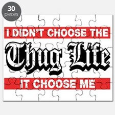 I Didn't Choose The Thug Life It Choose Me Puzzle