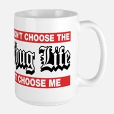 I Didn't Choose The Thug Life It Choose Me Mugs