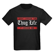 I Didn't Choose The Thug Life It Choose Me T-Shirt