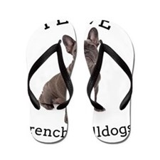Love Frenchies Flip Flops