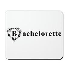 Bachelorette Mousepad