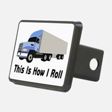 This Is How I Roll Semi Tr Hitch Cover