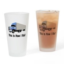 This Is How I Roll Semi Truck Drinking Glass