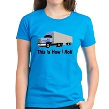 This Is How I Roll Semi Truck Tee