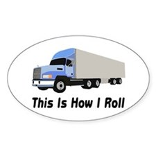 This Is How I Roll Semi Truck Decal