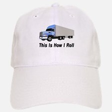 This Is How I Roll Semi Truck Baseball Baseball Cap