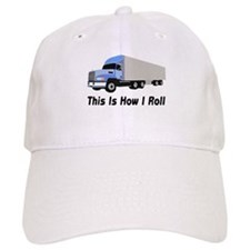 This Is How I Roll Semi Truck Baseball Cap
