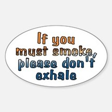 If you must smoke - Decal