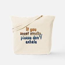 If you must smoke - Tote Bag