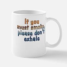 If you must smoke - Mug
