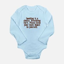 Smoking is a choice - Long Sleeve Infant Bodysuit
