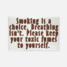 Smoking is a choice - Rectangle Magnet