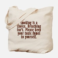 Smoking is a choice - Tote Bag