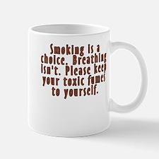 Smoking is a choice - Mug