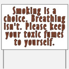 Smoking is a choice - Yard Sign