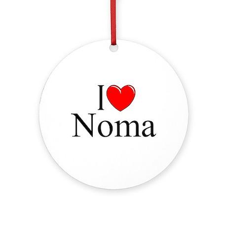 """""""I Love Noma"""" Ornament (Round)"""