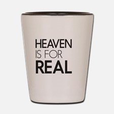 Heaven Is For Real Shot Glass