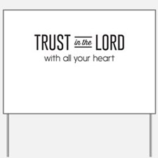 Trust in the Lord with All Your Heart Yard Sign