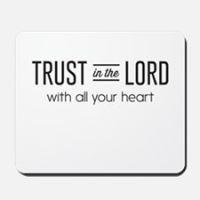 Trust in the Lord with All Your Heart Mousepad