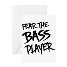 Fear the Bass Player Greeting Cards