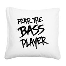 Fear the Bass Player Square Canvas Pillow