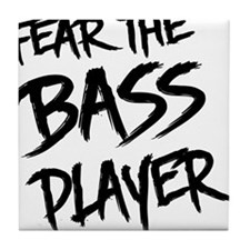 Fear the Bass Player Tile Coaster
