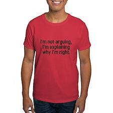 I'm not arguing T-Shirt