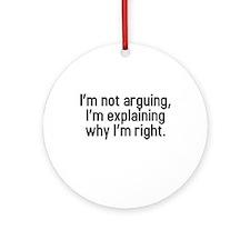 I'm not arguing Ornament (Round)