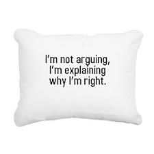 I'm not arguing Rectangular Canvas Pillow