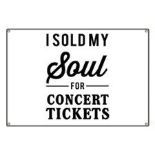 I Sold My Soul for Concert Tickets Banner