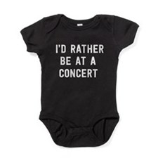 I'd Rather Be at a Concert Baby Bodysuit