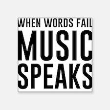 When Words Fail Music Speaks Sticker