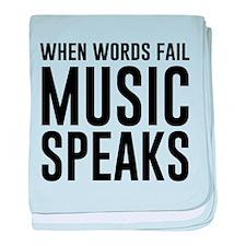 When Words Fail Music Speaks baby blanket