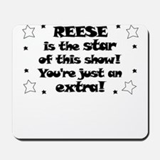 Reese is the Star Mousepad