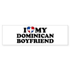 I Love My Dominican Boyfriend Bumper Bumper Sticker