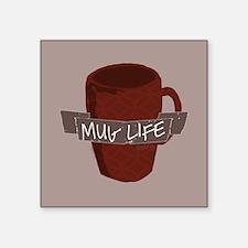 Mug Life Sticker