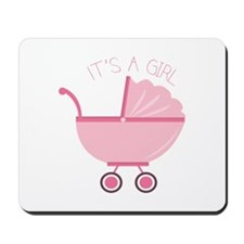 Its A Girl Mousepad