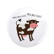 "Moo Moo Here 3.5"" Button"