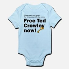 Free Ted Crowley now! Infant Creeper
