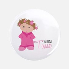 "Alone Time 3.5"" Button"