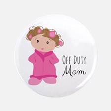 "Off Duty Mom 3.5"" Button"