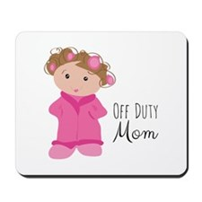 Off Duty Mom Mousepad