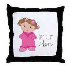 Off Duty Mom Throw Pillow