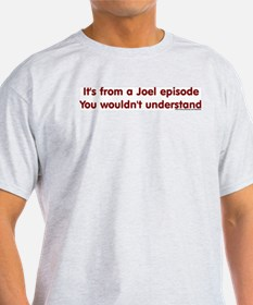Joel Episode T-Shirt