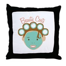 Beauty Costs Throw Pillow